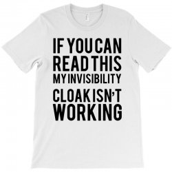 the magic t shirt invisible cloak humor top dope hipster geek indie funny gift T-Shirt | Artistshot