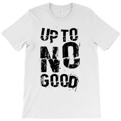 Up To No Good T-shirt Designed By Mdk Art