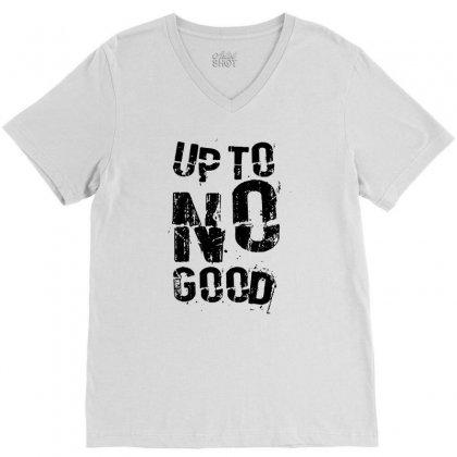 Up To No Good V-neck Tee Designed By Mdk Art