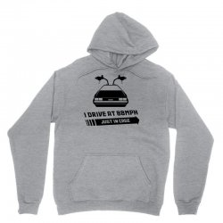 i drive at 88mph just in case Unisex Hoodie | Artistshot