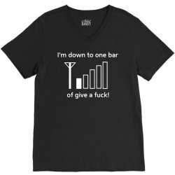 i'm down to one bar of give a fuck V-Neck Tee | Artistshot