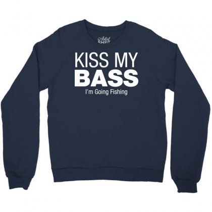 Kiss My Bass Crewneck Sweatshirt Designed By Gematees