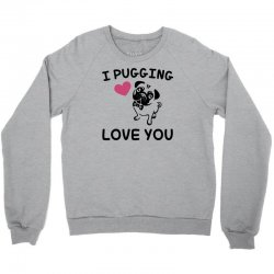love you  pug Crewneck Sweatshirt | Artistshot
