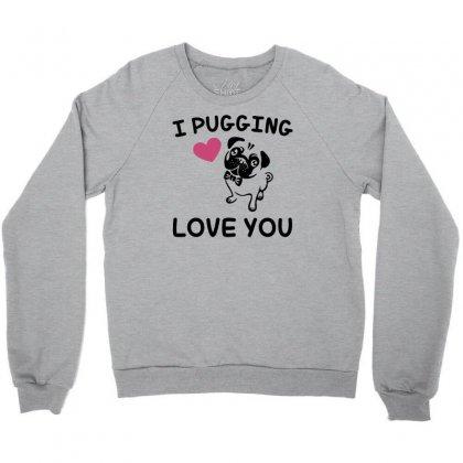 Love You  Pug Crewneck Sweatshirt Designed By Gematees