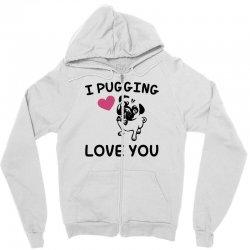 love you  pug Zipper Hoodie | Artistshot