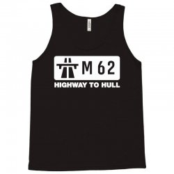 m62 highway to hull Tank Top | Artistshot