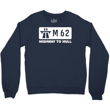 M62 Highway To Hull Crewneck Sweatshirt Designed By Gematees