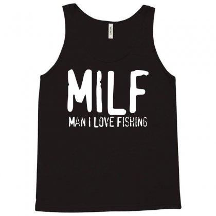 Milf   Man I Love Fishing Tank Top Designed By Gematees