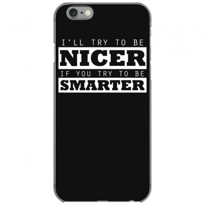 Nicer  To Be Smarter Iphone 6/6s Case Designed By Gematees