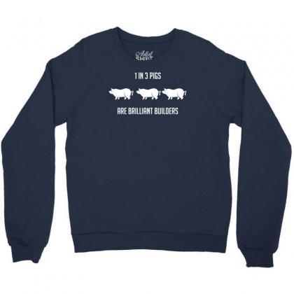 One In Three Pigs Are Brilliant Builders Crewneck Sweatshirt Designed By Gematees
