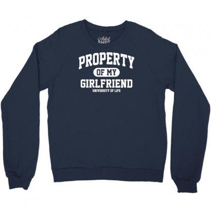 Property Of My Girlfriend Funny Crewneck Sweatshirt Designed By Gematees