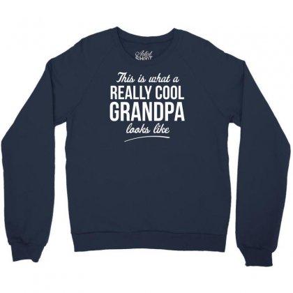 Really Cool Grandpa Crewneck Sweatshirt Designed By Gematees