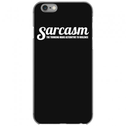 Sarcasm Iphone 6/6s Case Designed By Gematees