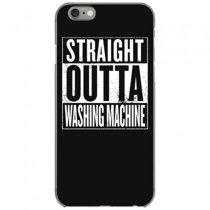 Straight Outta Washing Machine Iphone 6/6s Case Designed By Gematees