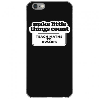 Things Count Teach Maths To Dwarfs Iphone 6/6s Case Designed By Gematees