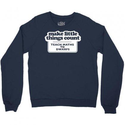 Things Count Teach Maths To Dwarfs Crewneck Sweatshirt Designed By Gematees