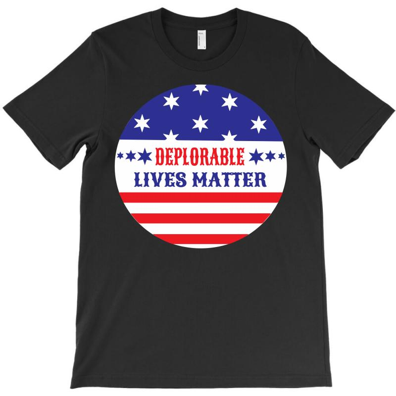 Deplorable Lives Matter T-shirt | Artistshot