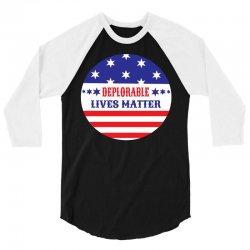Deplorable Lives Matter 3/4 Sleeve Shirt | Artistshot