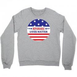 Deplorable Lives Matter Crewneck Sweatshirt | Artistshot