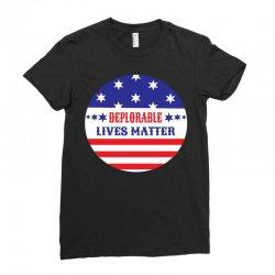 Deplorable Lives Matter Ladies Fitted T-Shirt | Artistshot