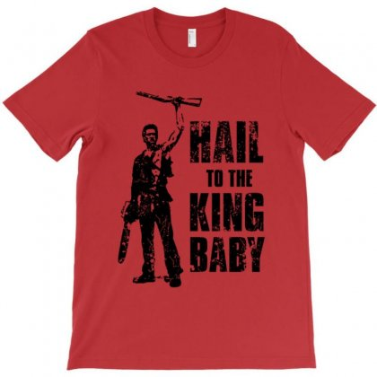 Hail To The King Baby T-shirt Designed By Oedin
