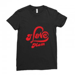 I love mom Ladies Fitted T-Shirt | Artistshot