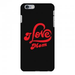 I love mom iPhone 6 Plus/6s Plus Case | Artistshot