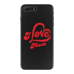 I love mom iPhone 7 Plus Case | Artistshot
