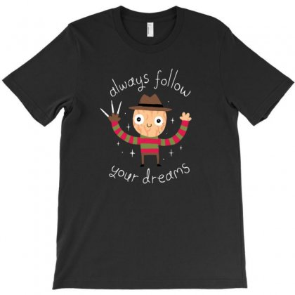 Follow Your Dreams T-shirt Designed By Vartdater