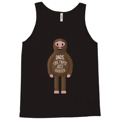 Dads Like Mums But Hairier Tank Top Designed By Gematees
