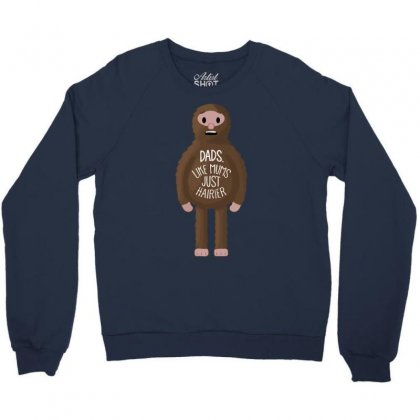 Dads Like Mums But Hairier Crewneck Sweatshirt Designed By Gematees