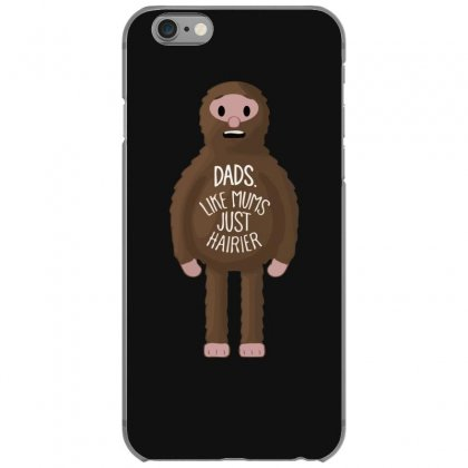 Dads Like Mums But Hairier Iphone 6/6s Case Designed By Gematees