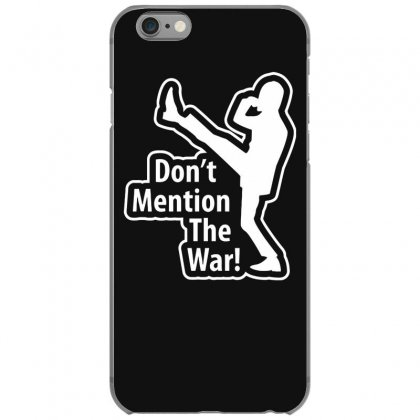 Don't Mention The War Iphone 6/6s Case Designed By Gematees