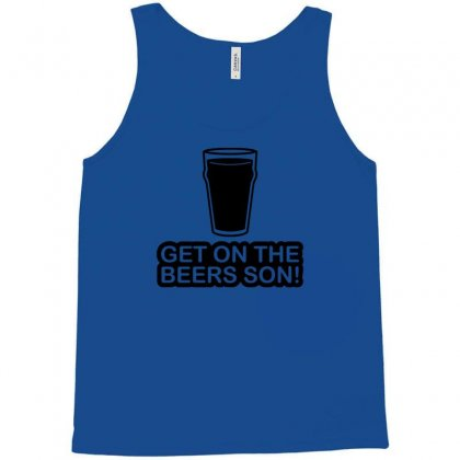Get On The Beers Son! Tank Top Designed By Gematees