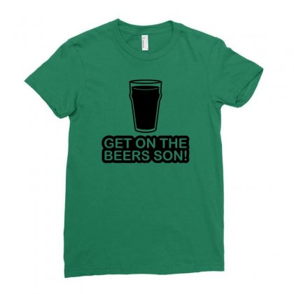 Get On The Beers Son! Ladies Fitted T-shirt Designed By Gematees