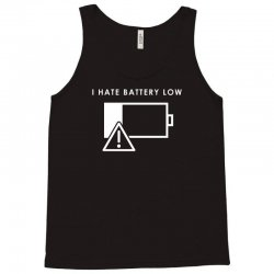 hate battery low Tank Top | Artistshot