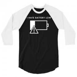 hate battery low 3/4 Sleeve Shirt | Artistshot