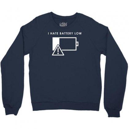 Hate Battery Low Crewneck Sweatshirt Designed By Gematees