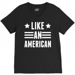 Like An American V-Neck Tee   Artistshot