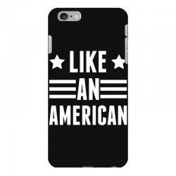 Like An American iPhone 6 Plus/6s Plus Case   Artistshot