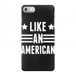 Like An American iPhone 7 Case   Artistshot