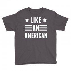 Like An American Youth Tee   Artistshot