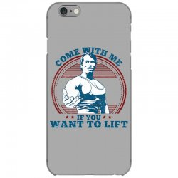 Come With Me If You Want to Lift iPhone 6/6s Case | Artistshot