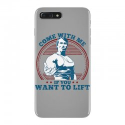 Come With Me If You Want to Lift iPhone 7 Plus Case | Artistshot