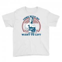 Come With Me If You Want to Lift Youth Tee | Artistshot