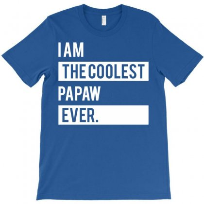 I Am The Coolest Papaw Ever T-shirt Designed By Designbysebastian