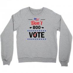 Don't Boo Vote 01 Crewneck Sweatshirt | Artistshot