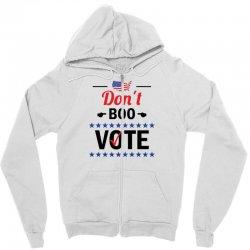 Don't Boo Vote 01 Zipper Hoodie | Artistshot