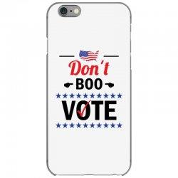 Don't Boo Vote 01 iPhone 6/6s Case | Artistshot