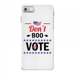 Don't Boo Vote 01 iPhone 7 Case | Artistshot
